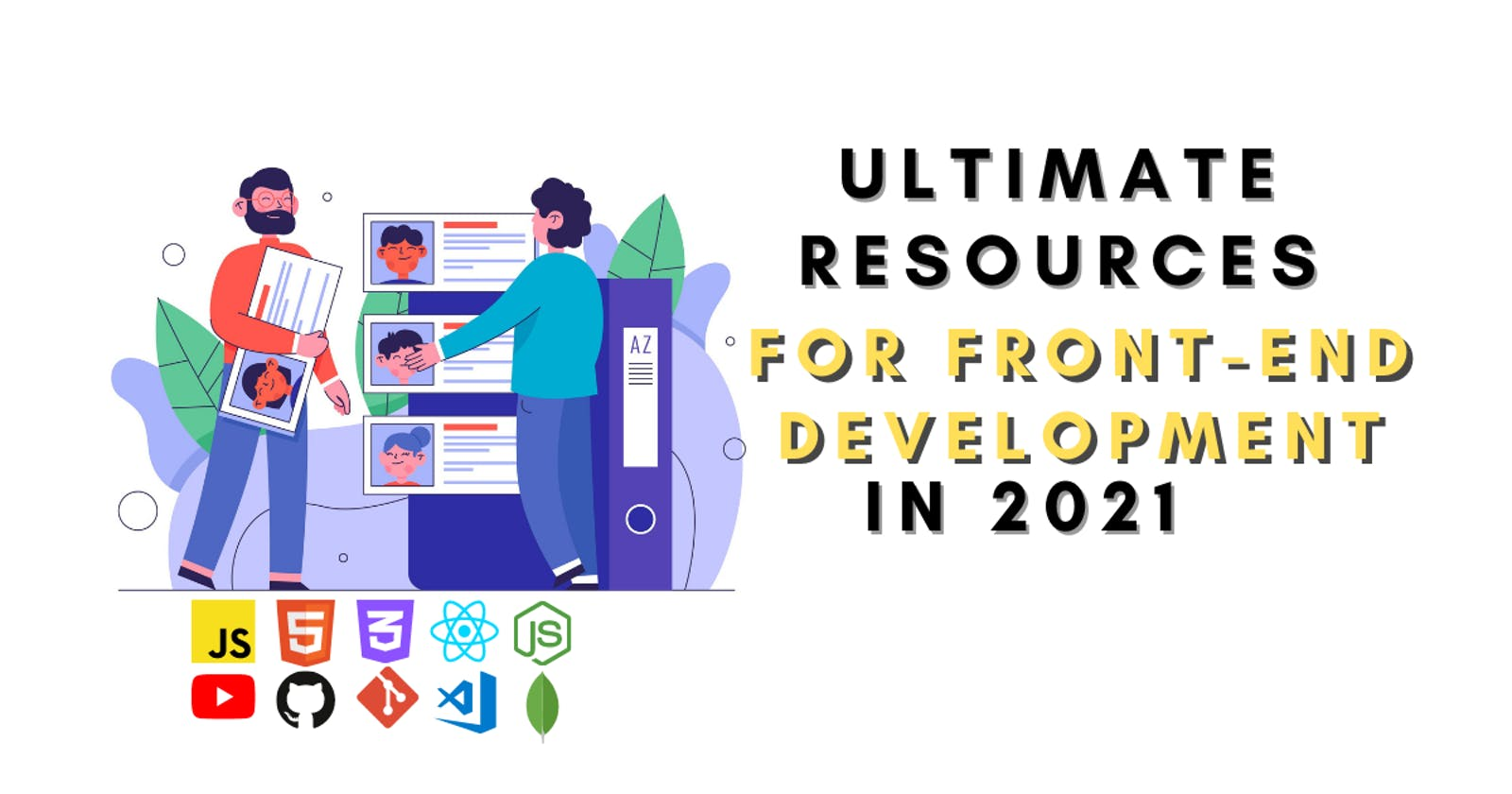 200+ Ultimate Resources for Front-End Development in 2021