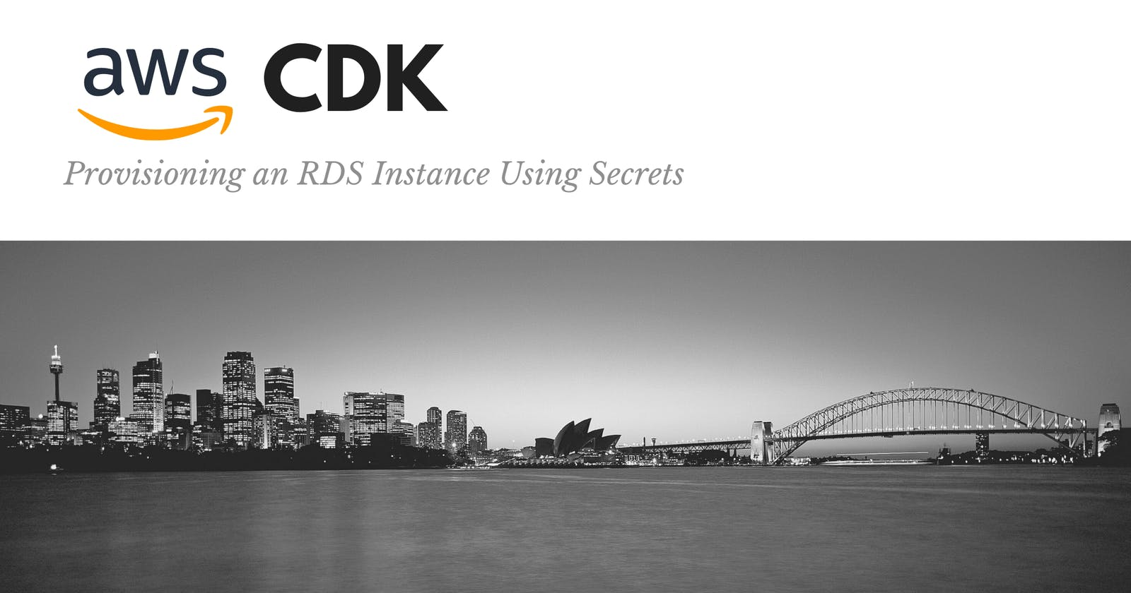 Provision an RDS Instance using the AWS CDK and Secrets