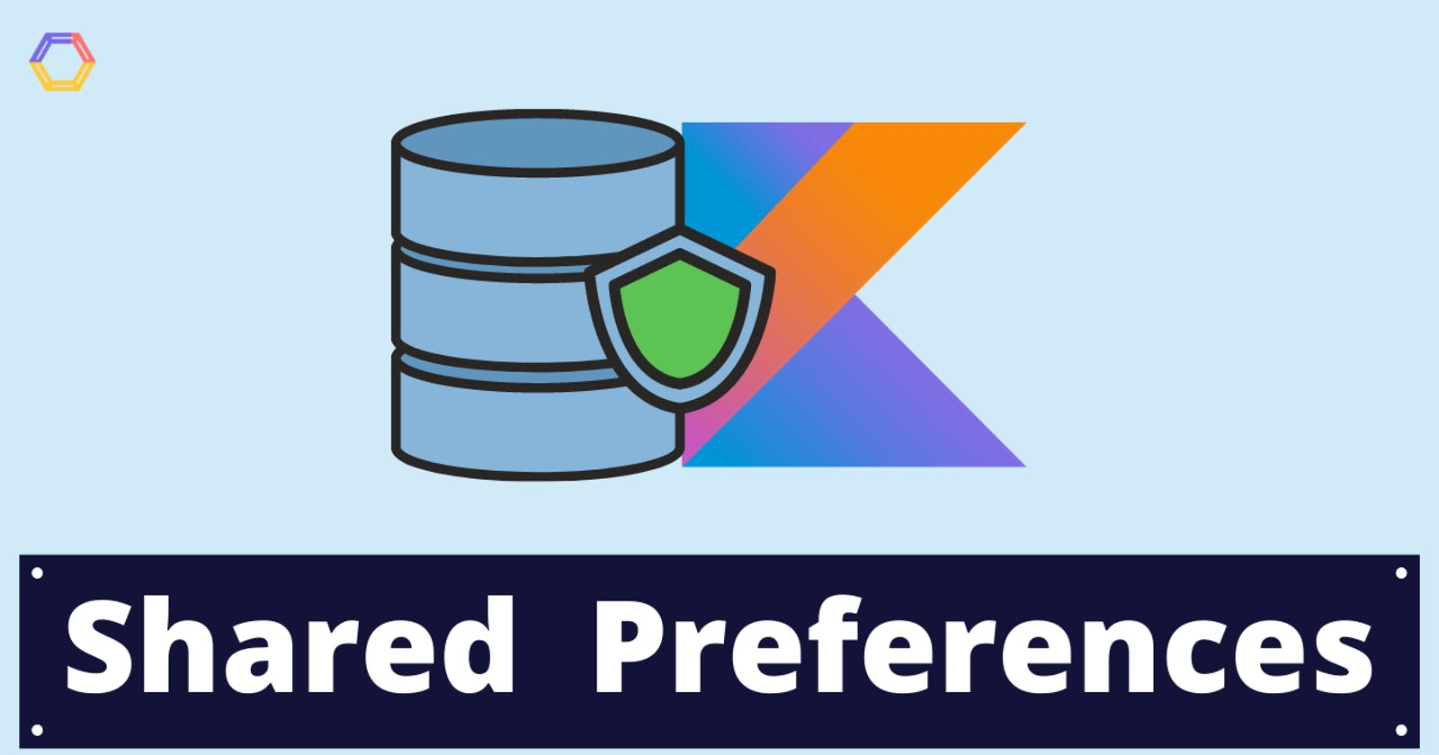 Shared Preferences - Android Fundamentals