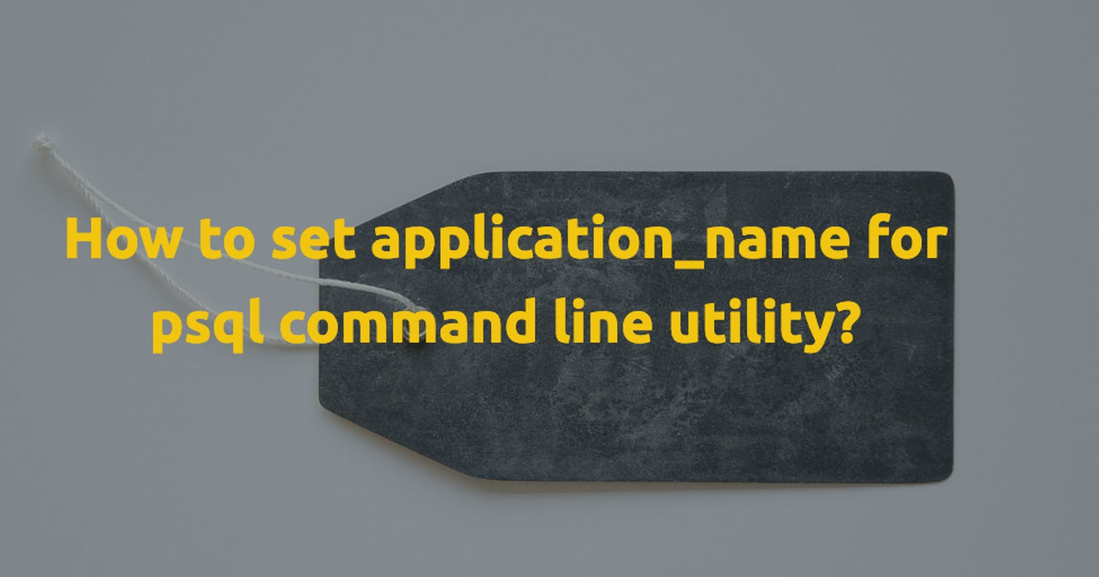 How to set application_name for psql command line utility?