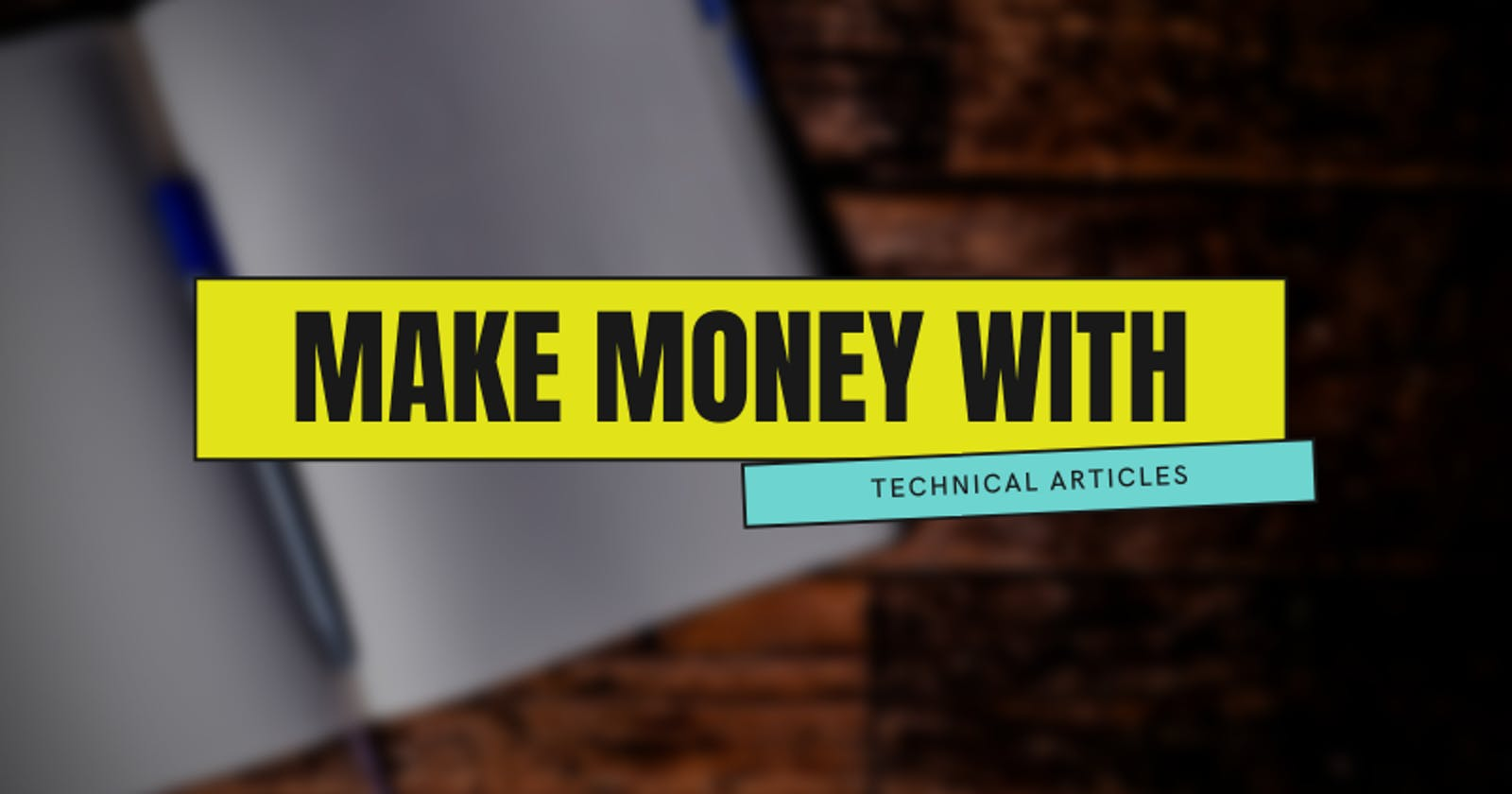 How To Make Money With Technical Articles As A Developer