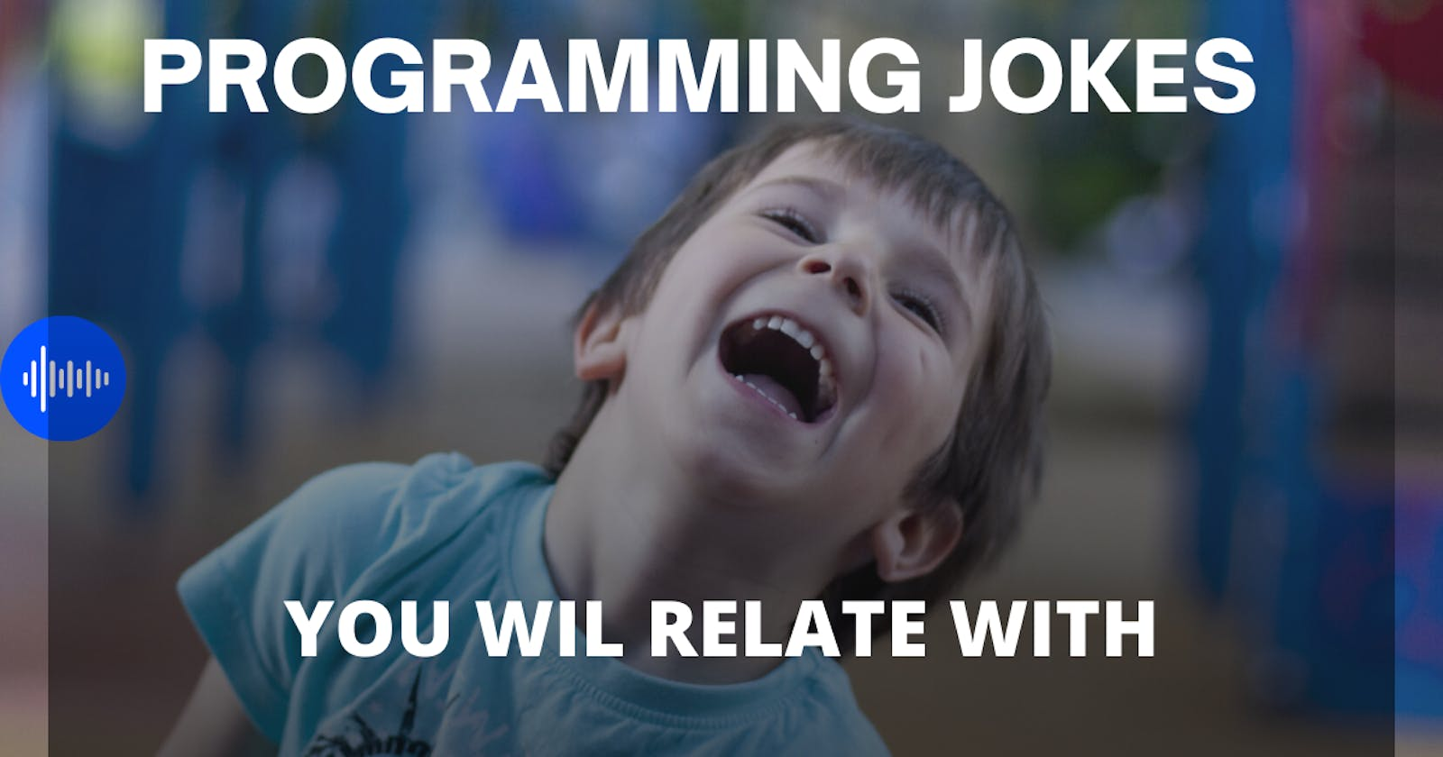 10 Programming Jokes I Bet You will relate to Even if you are not a Programmer.