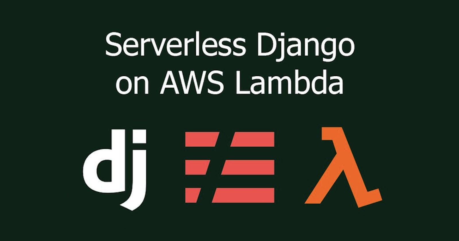 Deploying a Django project on AWS Lambda using Serverless (Part 1)