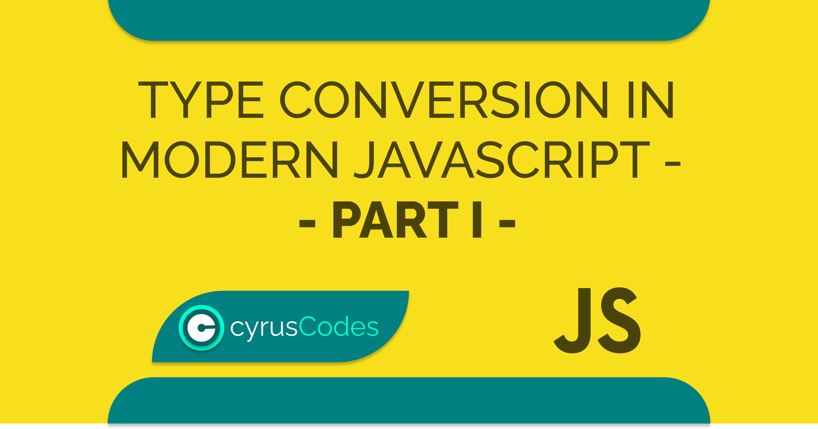 Type Conversion In Modern Javascript - Part I