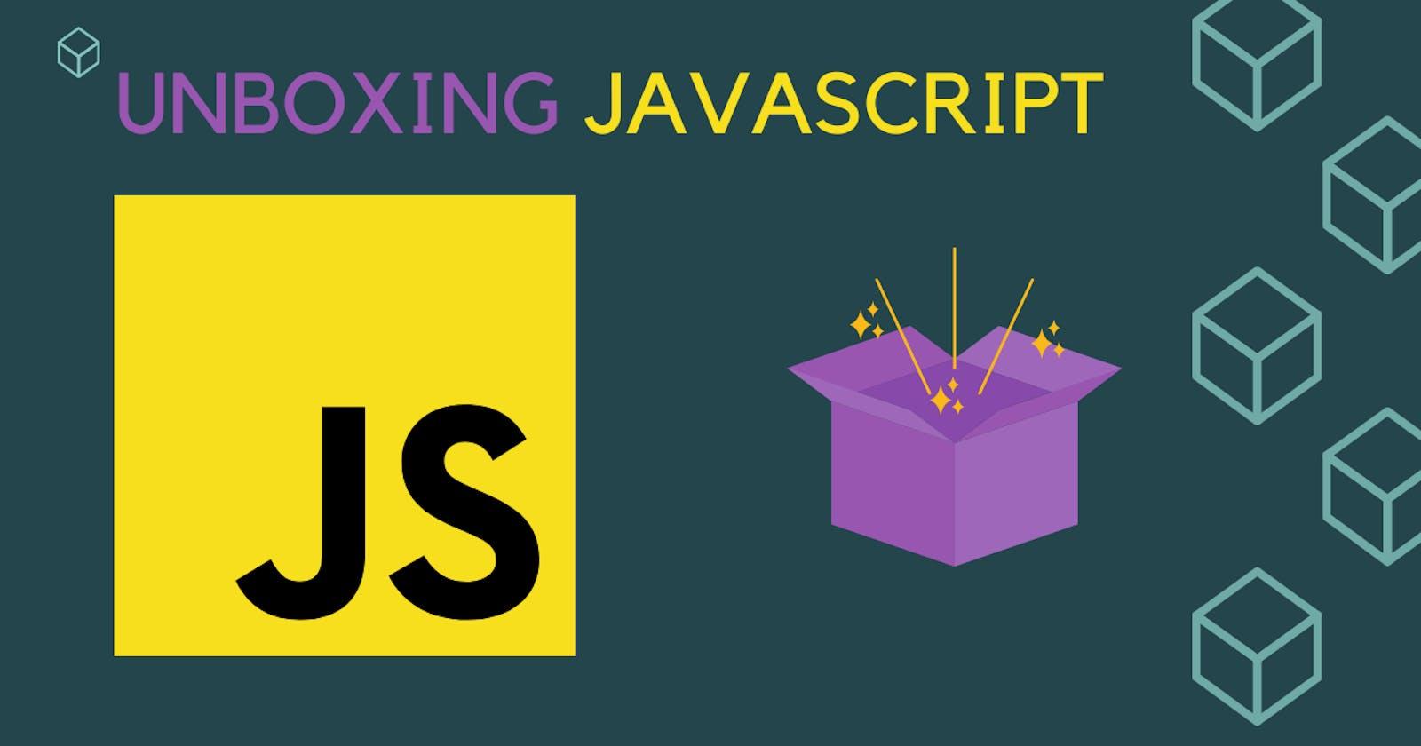 Unboxing JavaScript