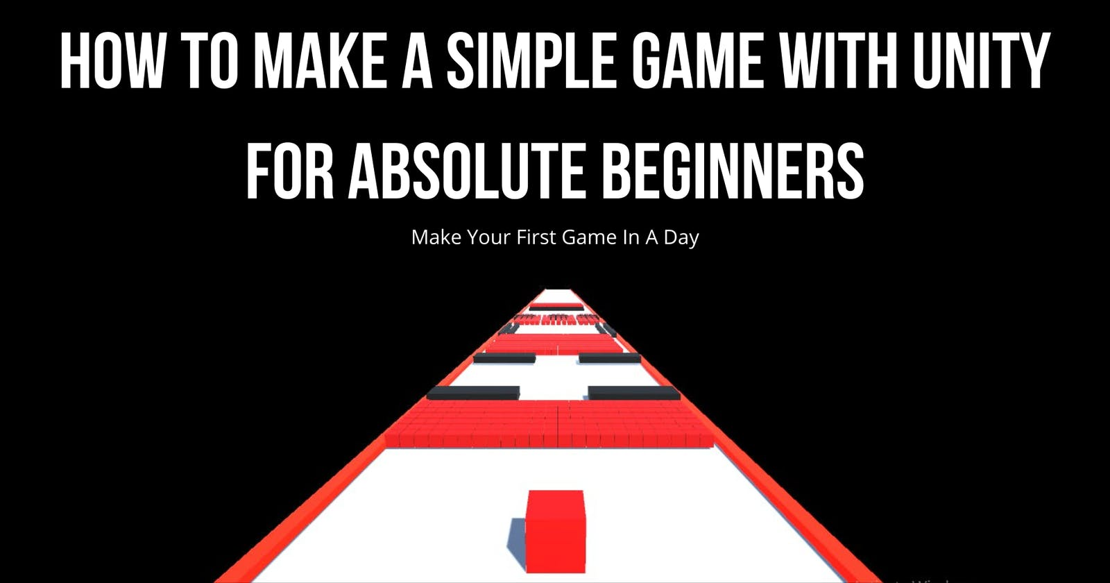 How To Make A Simple Game With Unity : For Absolute beginners