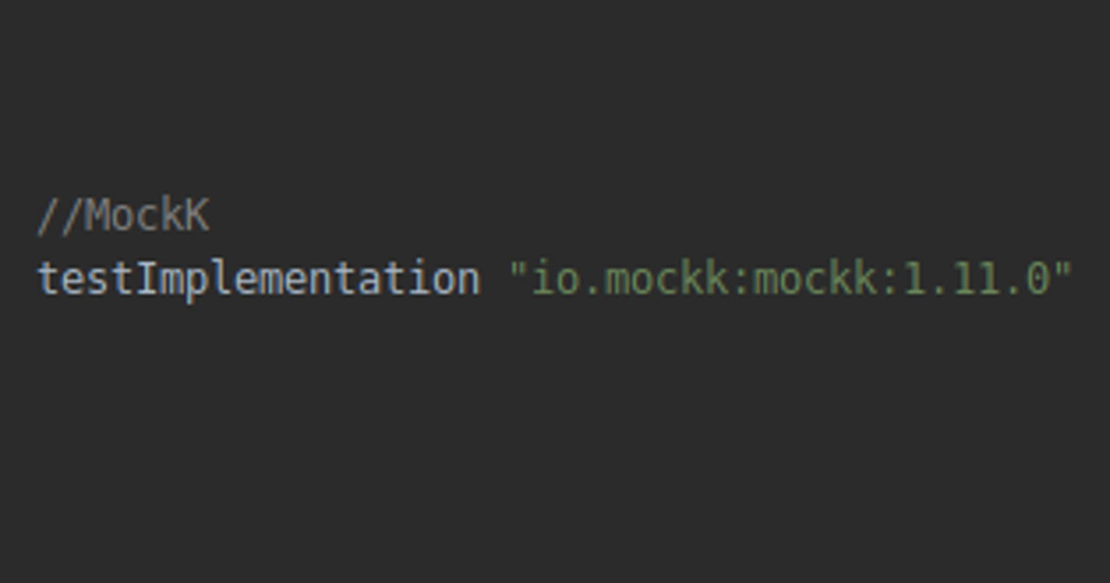 Testing With MockK