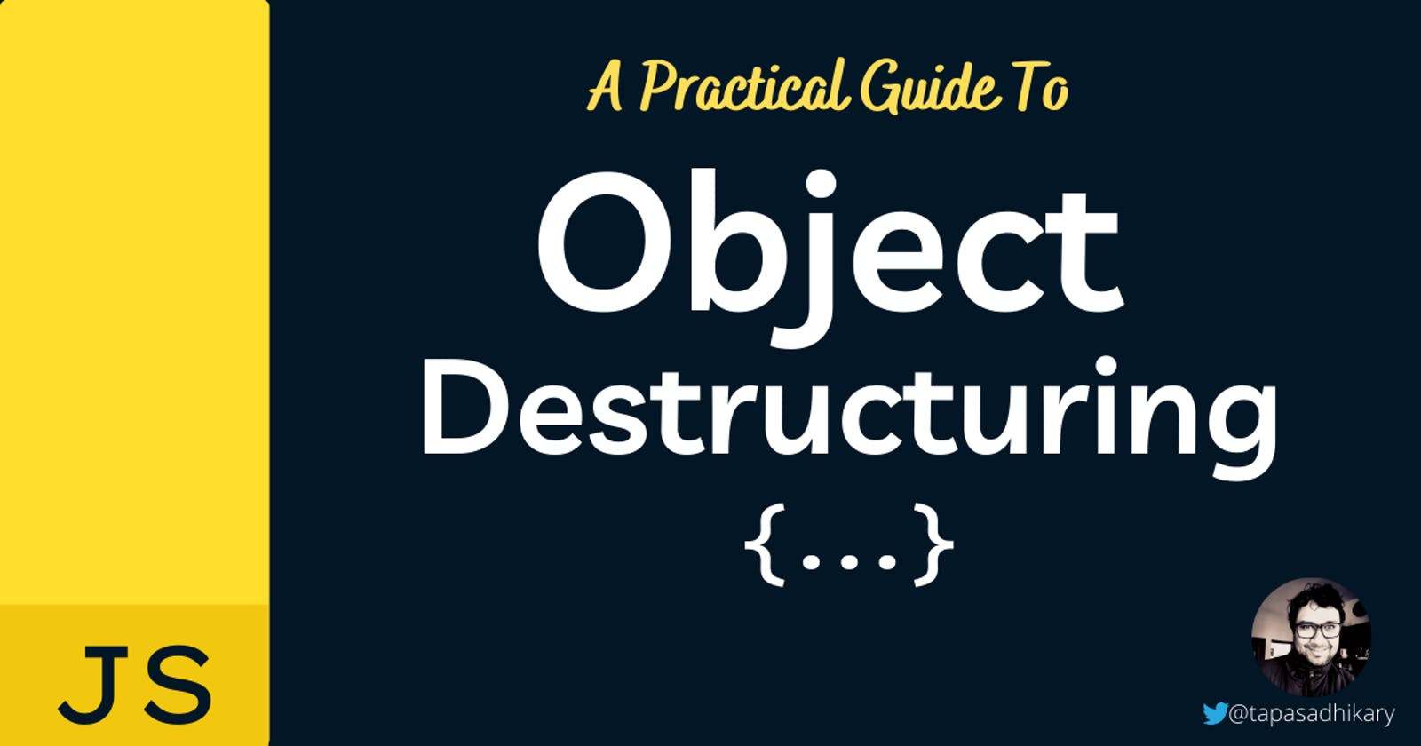 A practical guide to object destructuring in JavaScript