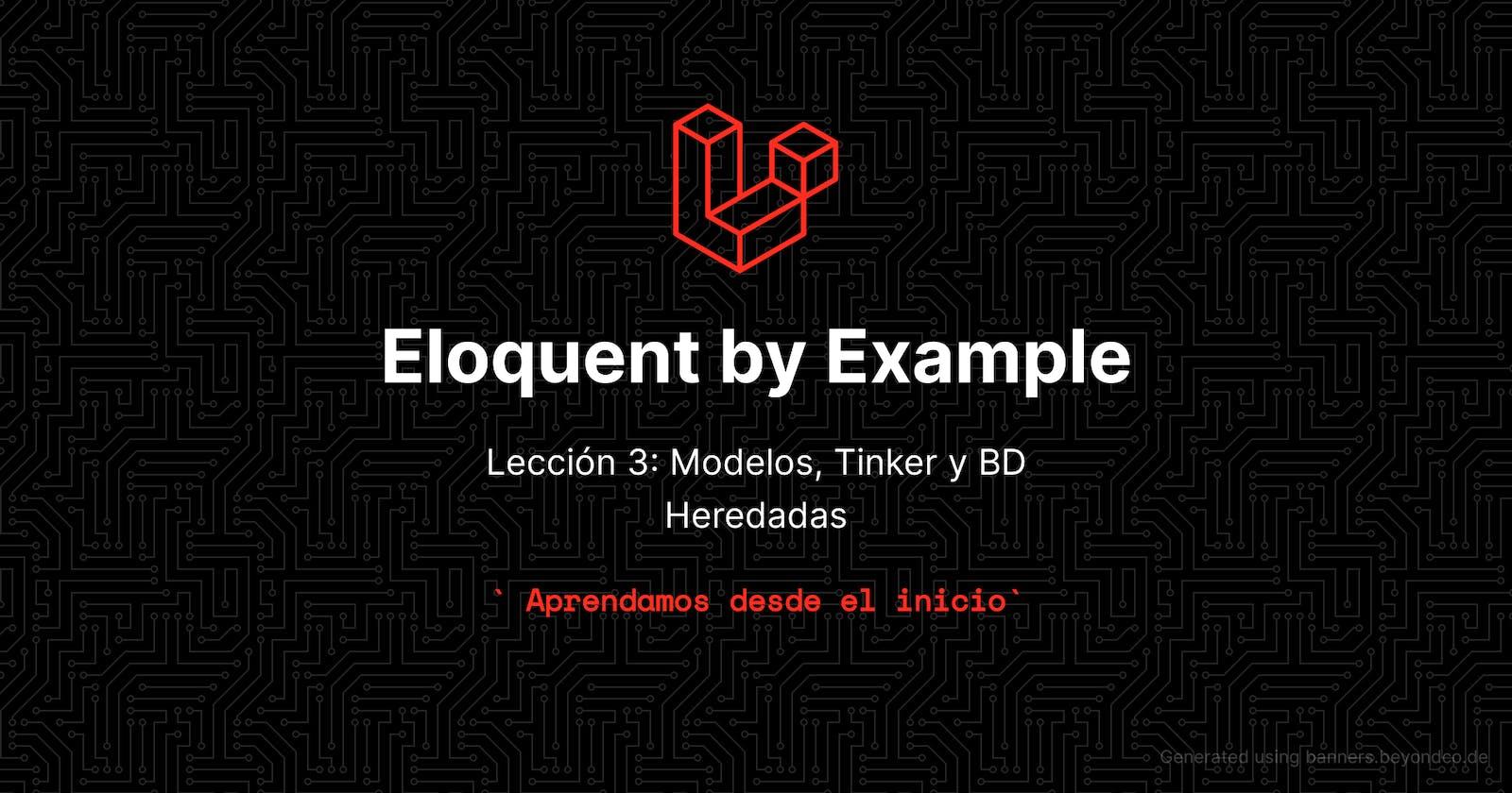 Aprende eloquent con ejemplos - Lección 3 : Modelos, Tinker y Base de datos heredadas