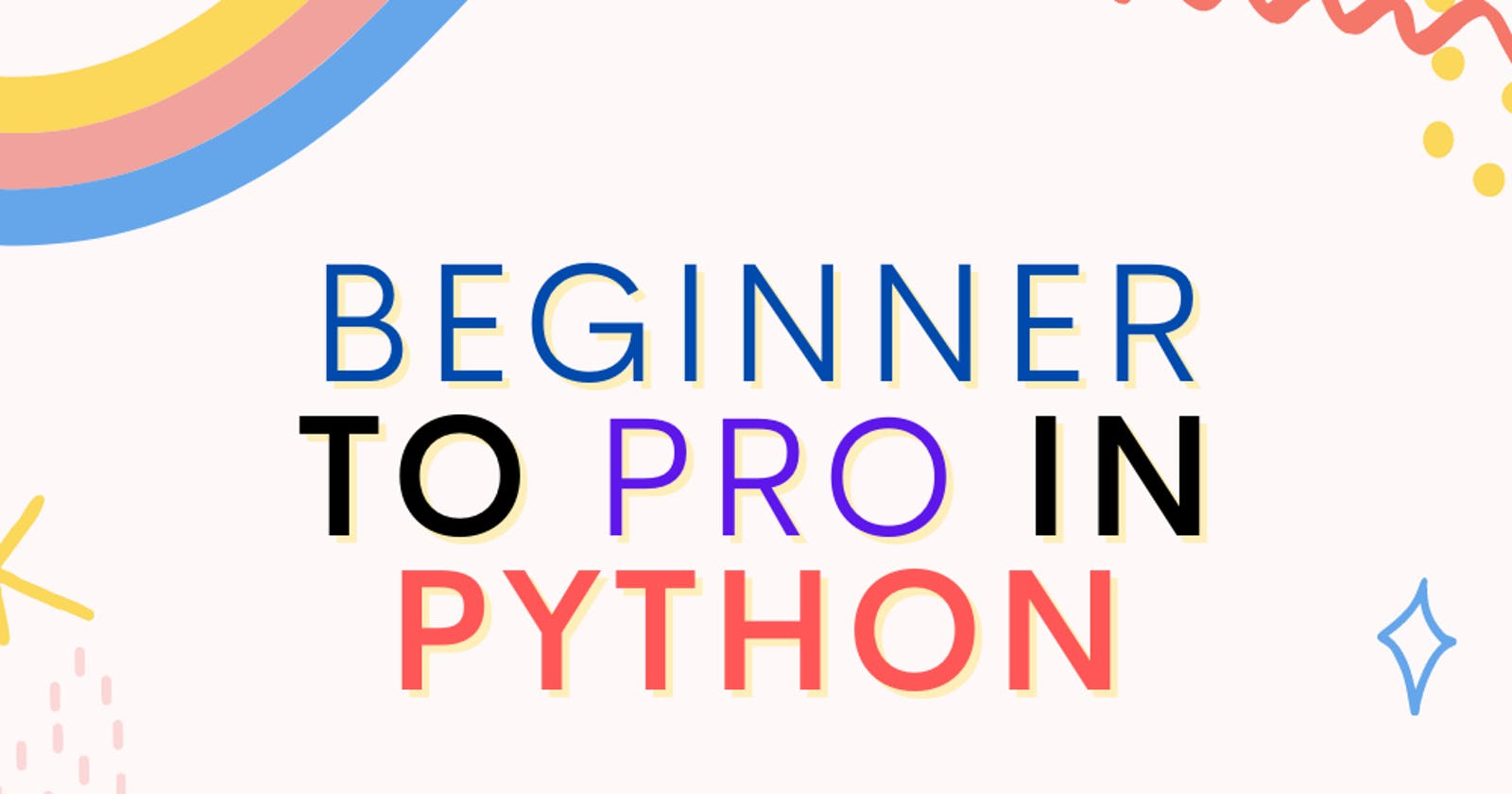 Beginner to pro in Python with these FREE resources
