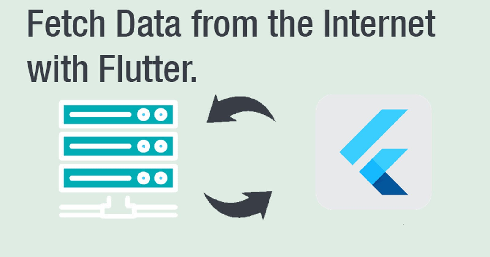 Fetch data from the Internet with Flutter.