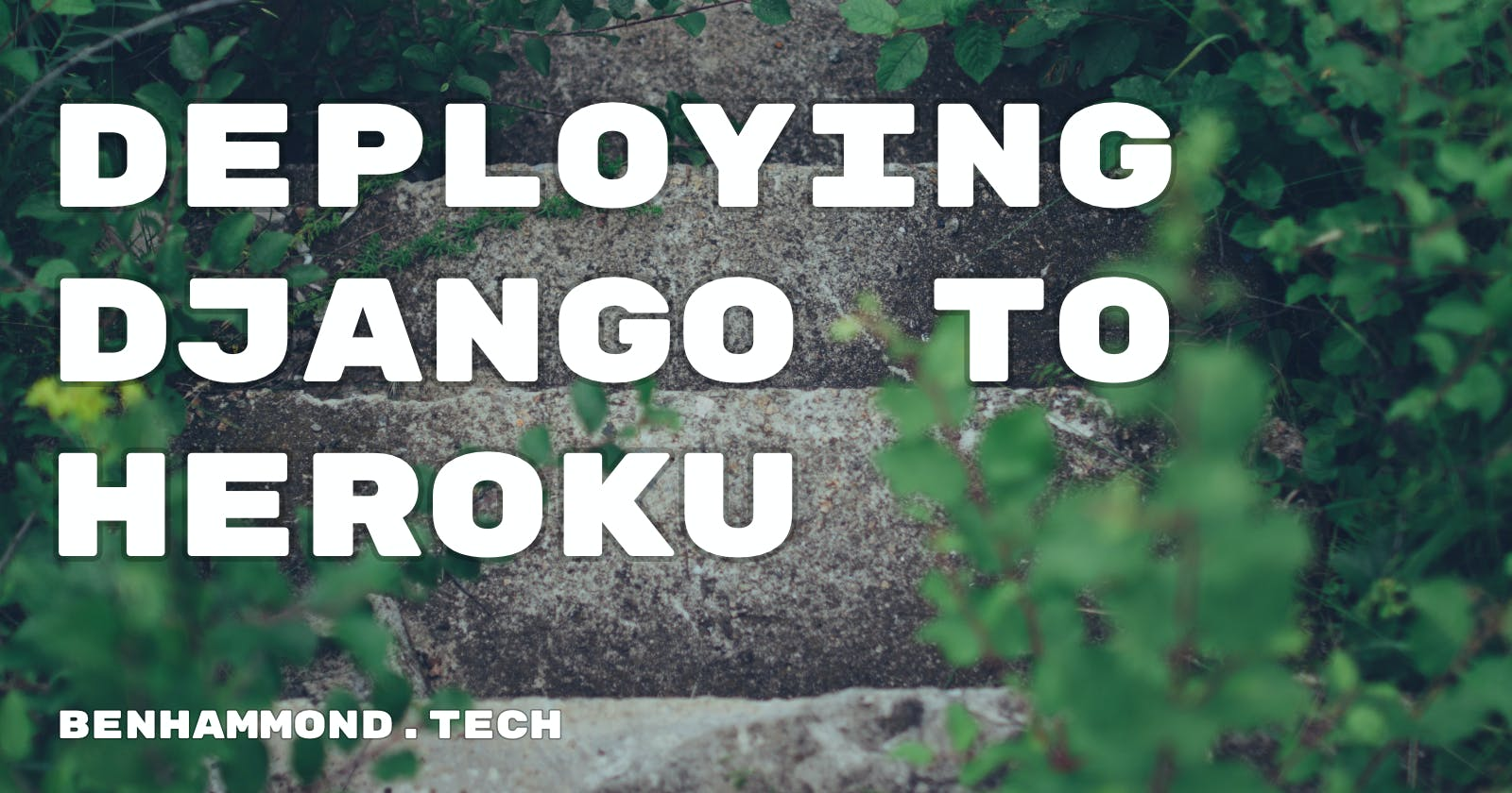Deploying Django to Heroku