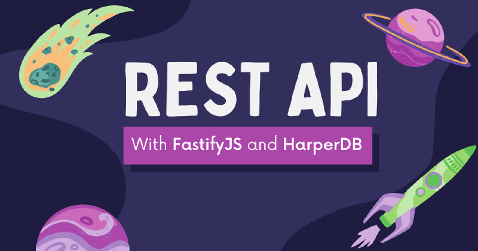 Build A REST API With HarperDB and FastifyJS