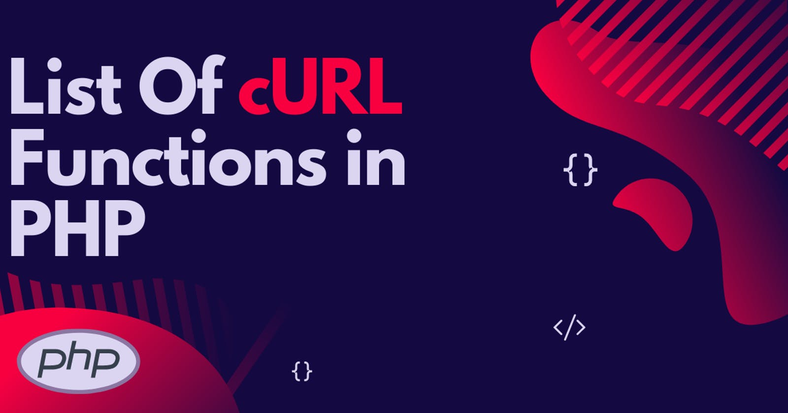 List Of cURL Functions in PHP