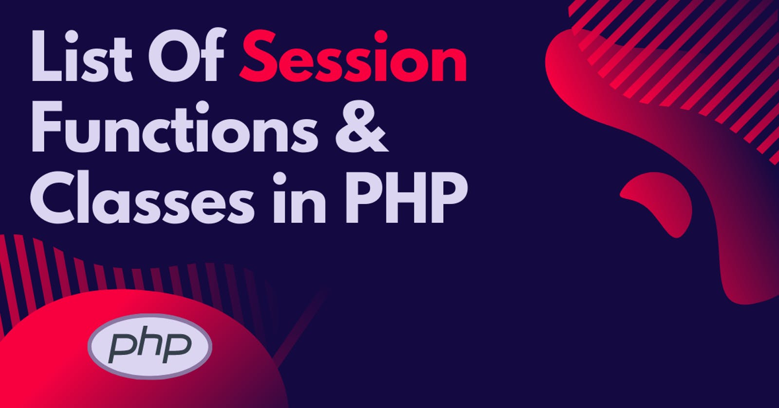 List Of Session Functions & Classes in PHP