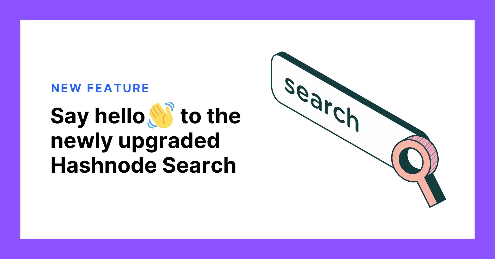 Say Hello to the Newly Upgraded Hashnode Search