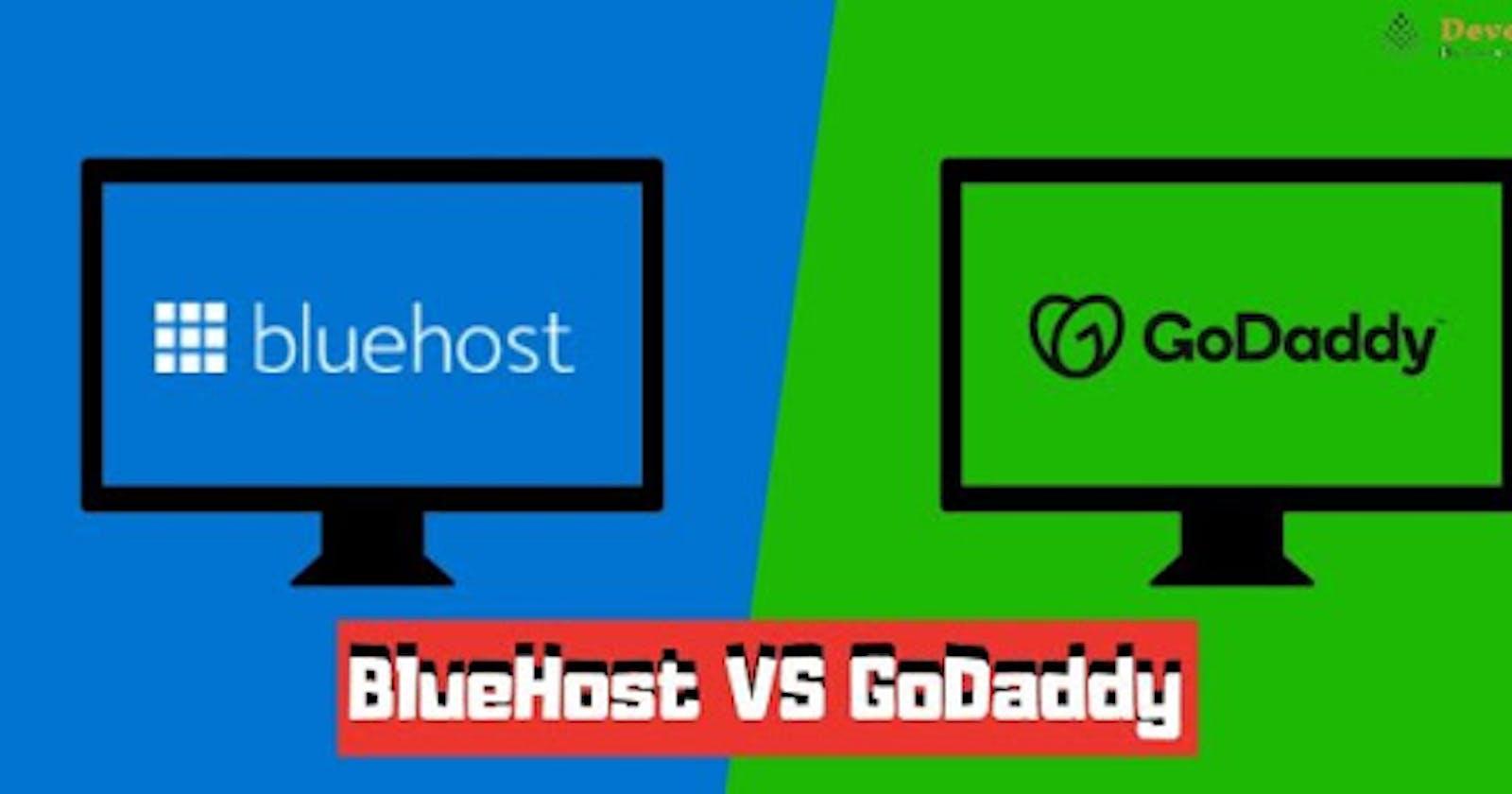 Bluehost or GoDaddy?