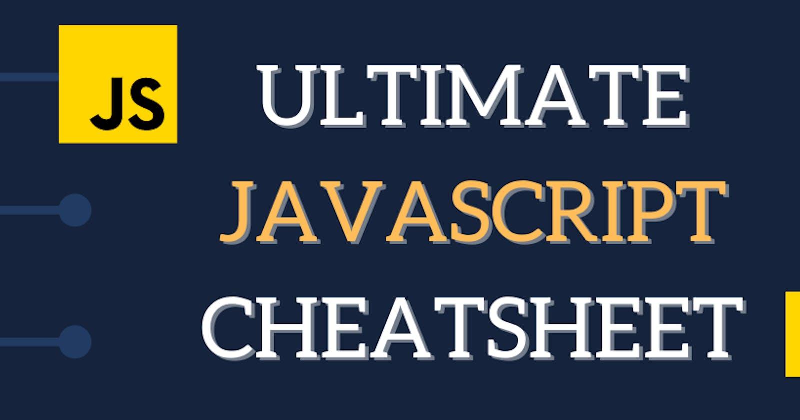 The ultimate JavaScript cheatsheet you'll ever need
