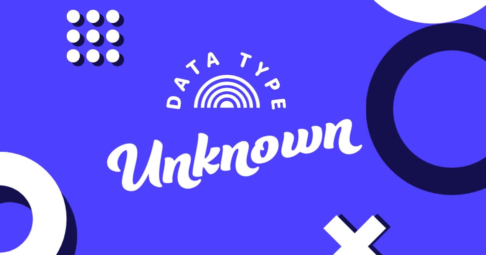 TypeScript's Unknown data type