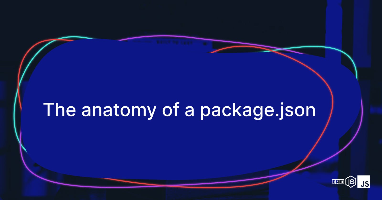 The anatomy of a package.json