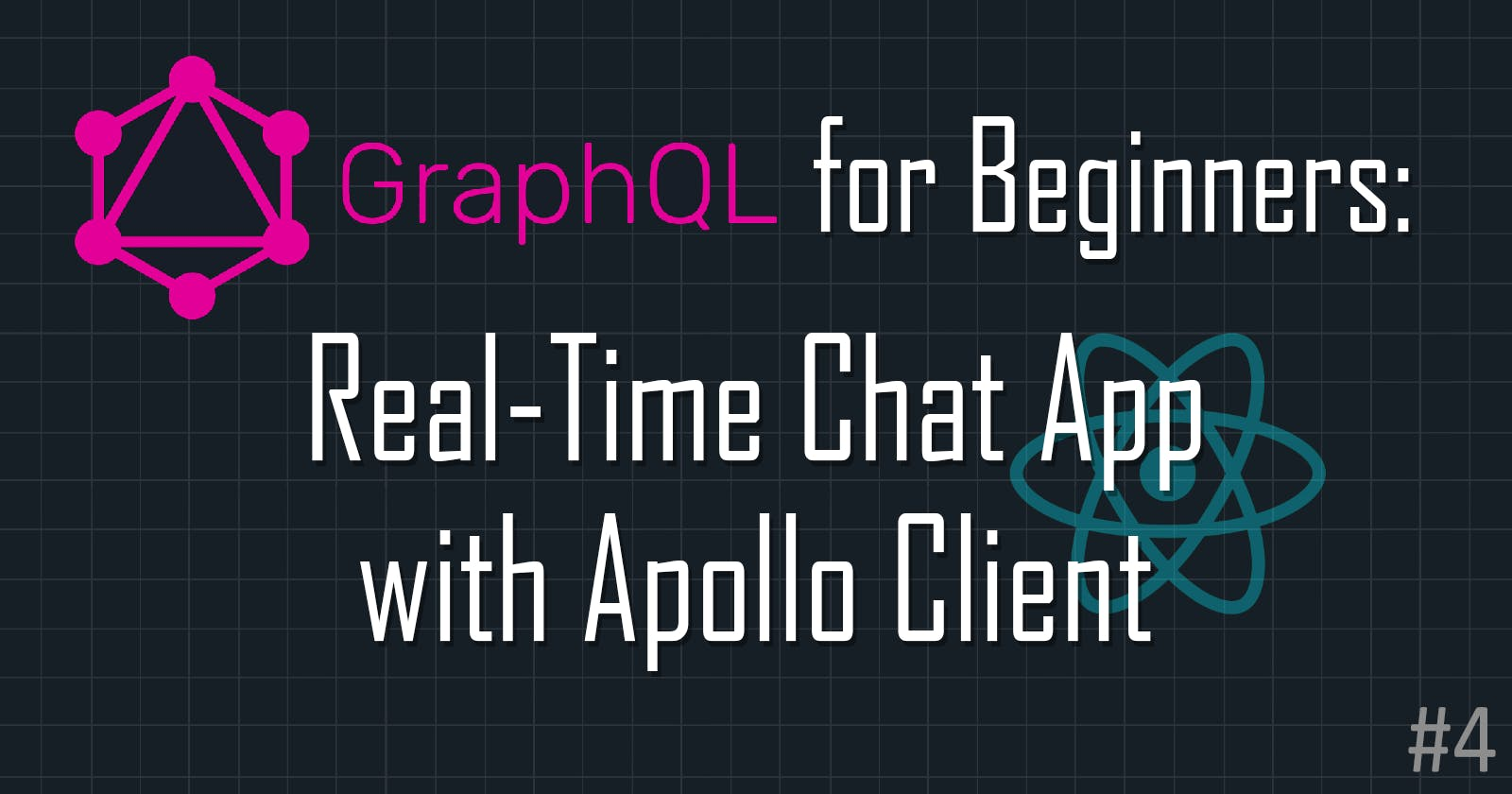 GraphQL for Beginners: Build Real-Time Chat App with Apollo Client and React