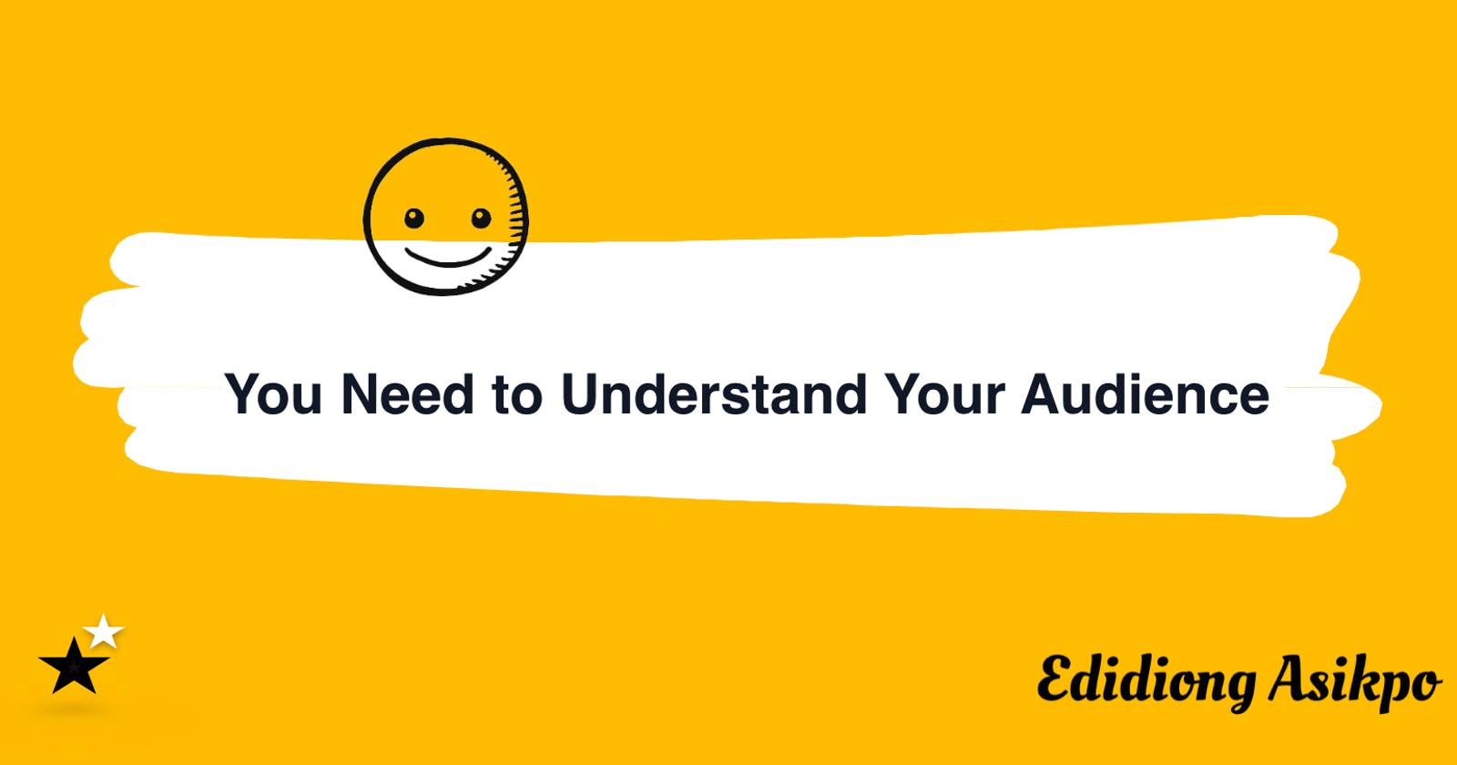 Understanding your audience: The Why and How