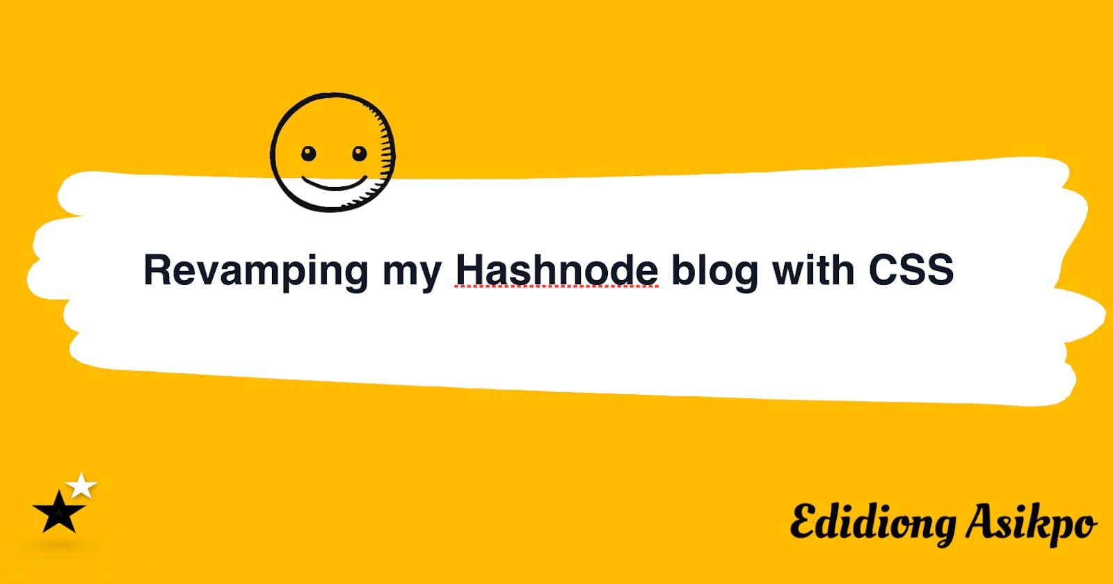 Revamping my Hashnode blog using the amazing Custom CSS feature!