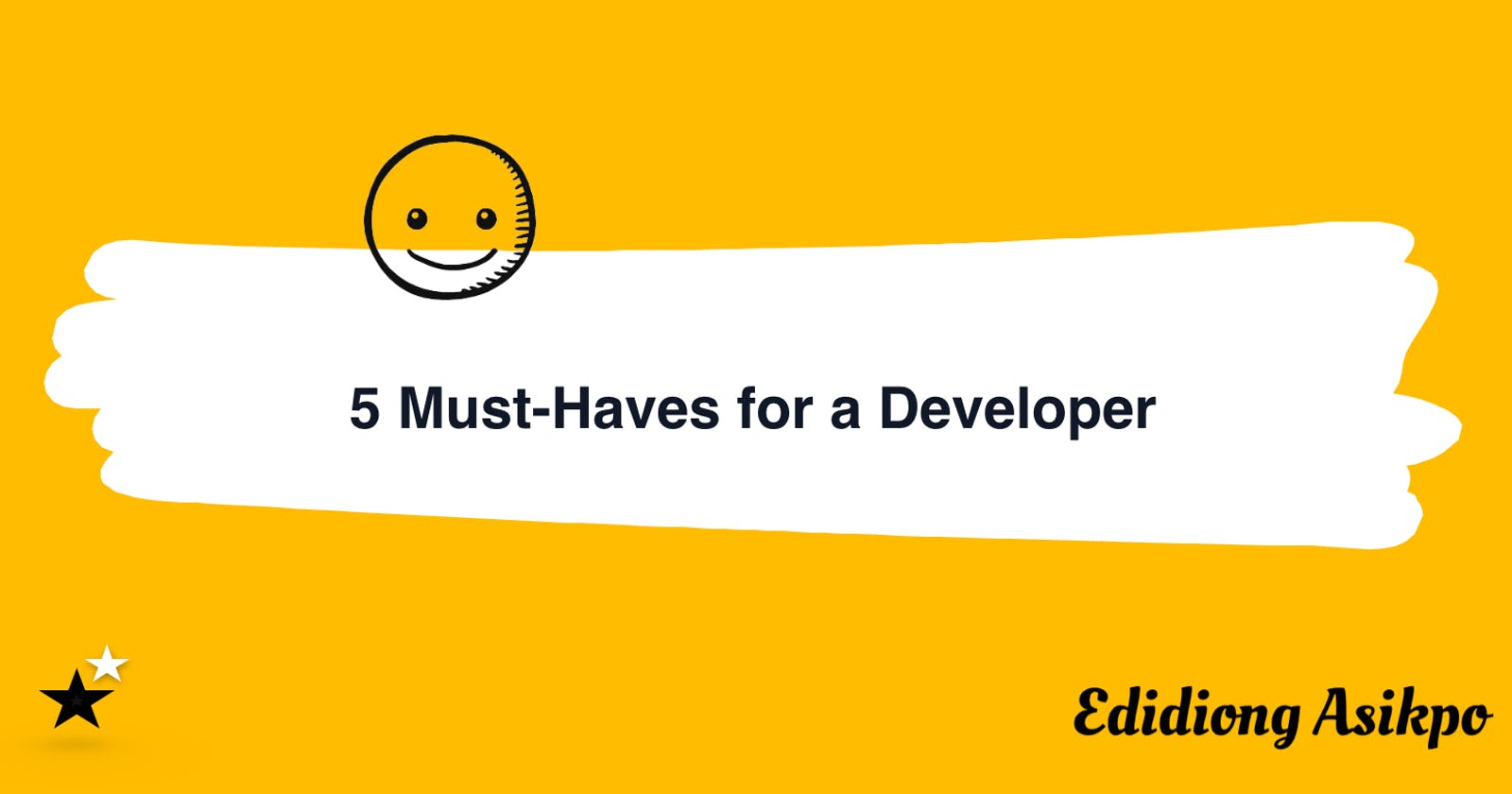 5 Must-Haves for a Developer