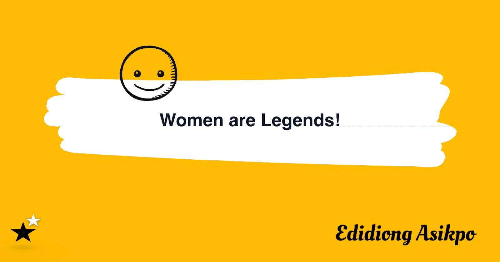 Women are Legends!