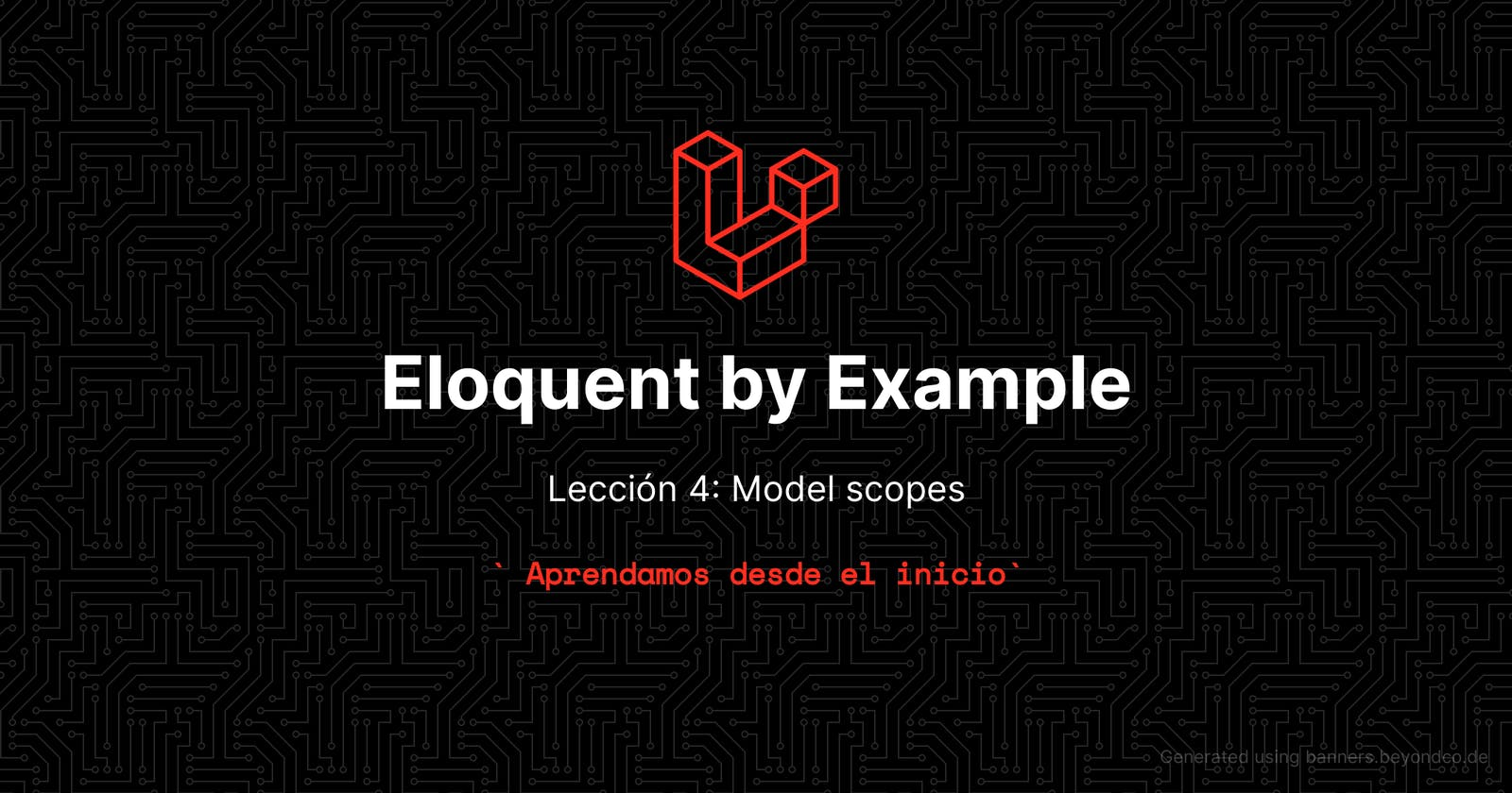 Aprende eloquent con ejemplos - Lección 4 : Model Scopes