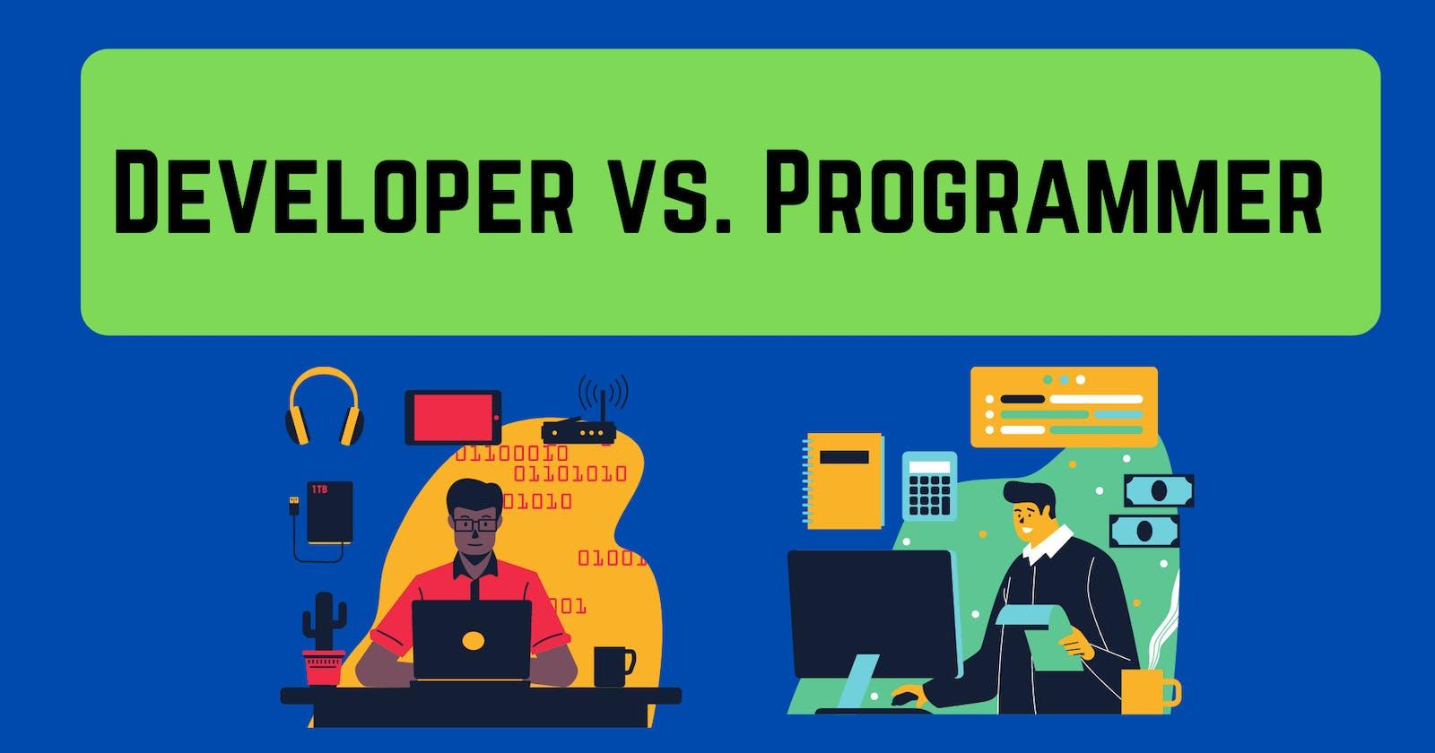 Developer vs. Programmer
