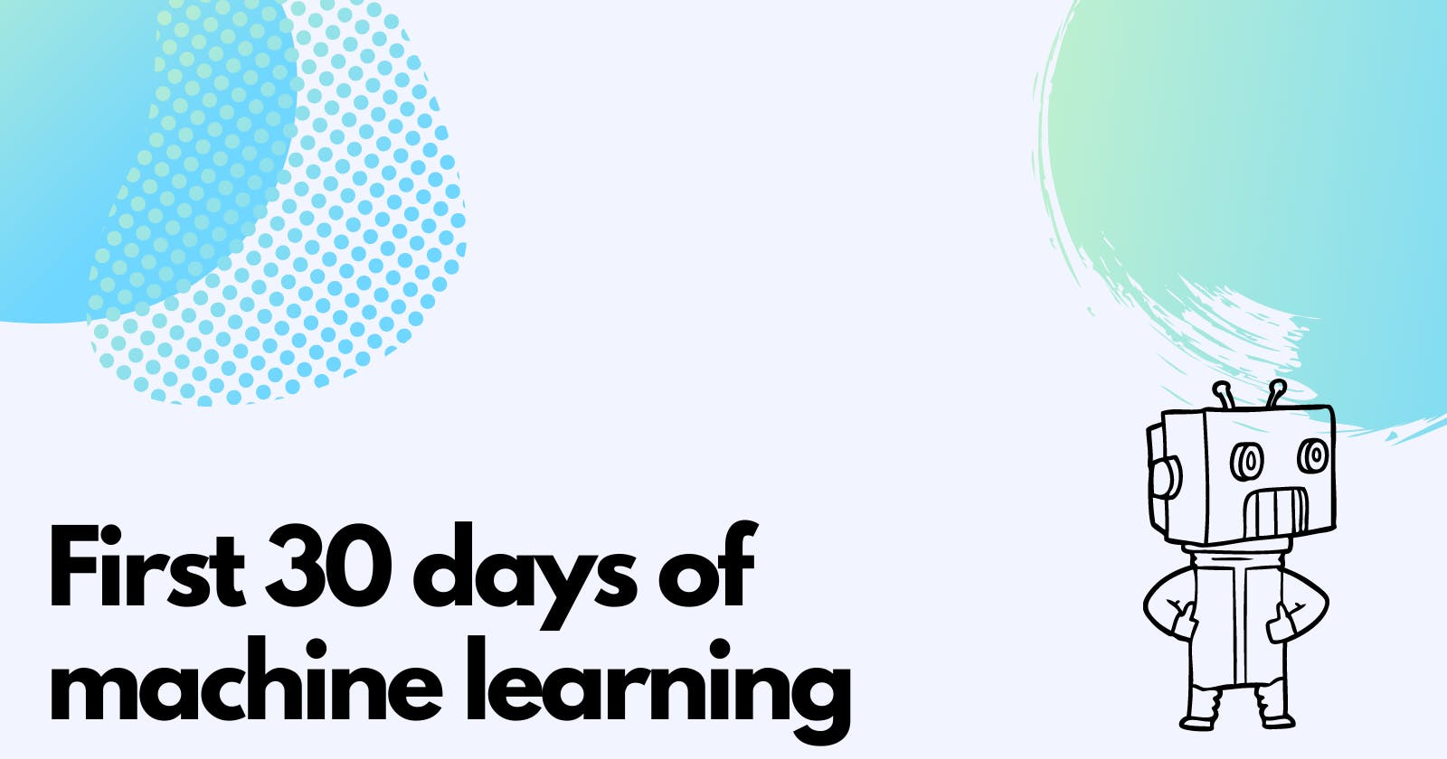 This is what your first 30 days of machine learning should look like.