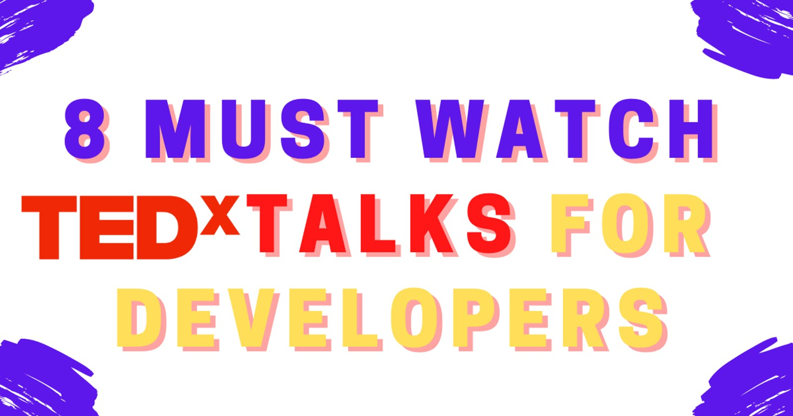 8 TedX talk for Developer you can't miss
