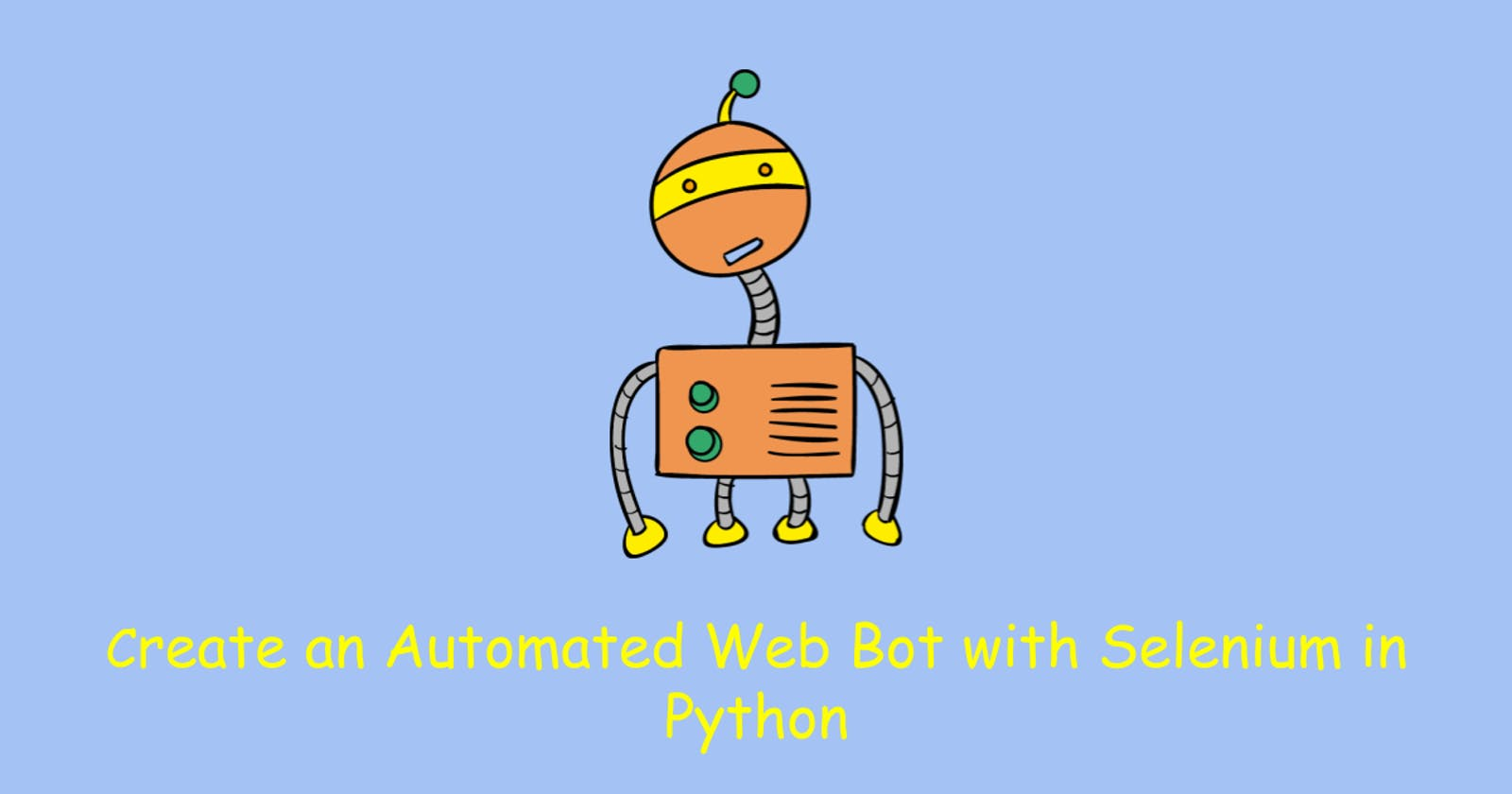 Create an Automated Web Bot with Selenium in Python