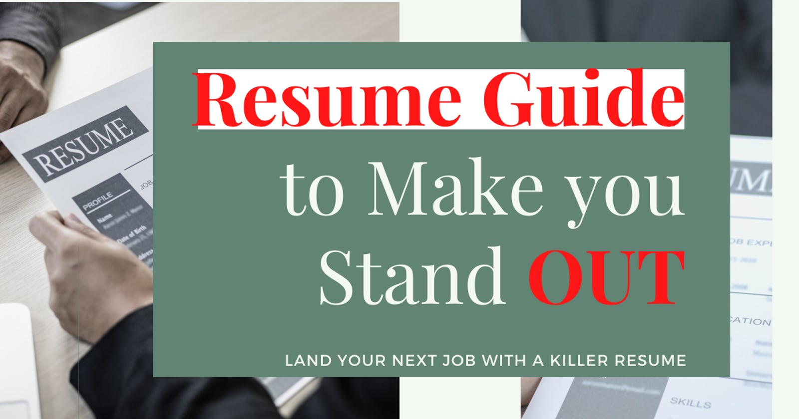 How To Write A Killer Resume & Stand Out in a Crowd