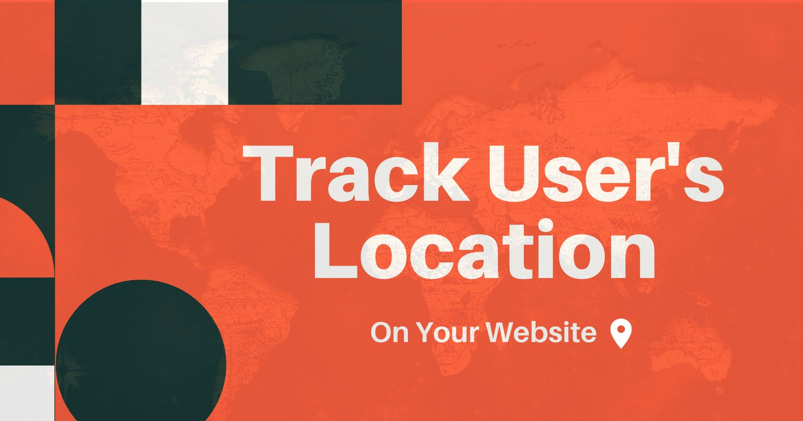 How To Track User's Location