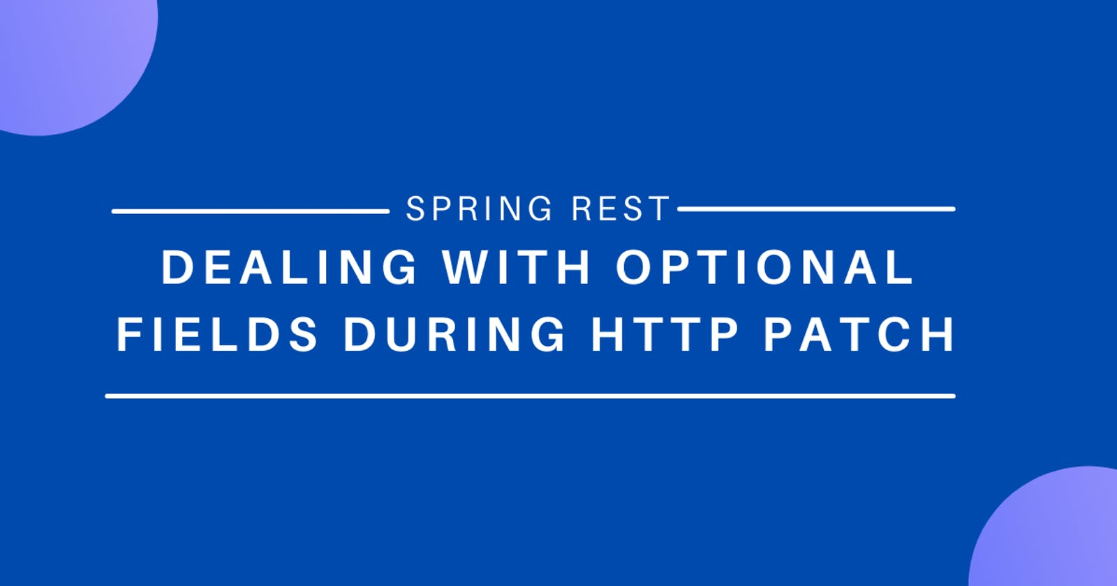 Spring Rest: Dealing with Optional Fields during HTTP PATCH