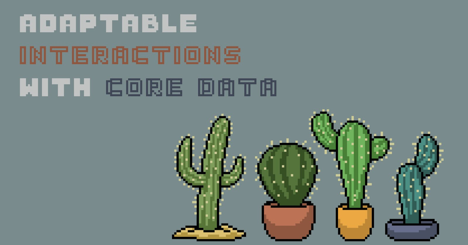 Adaptable Interactions with Core Data