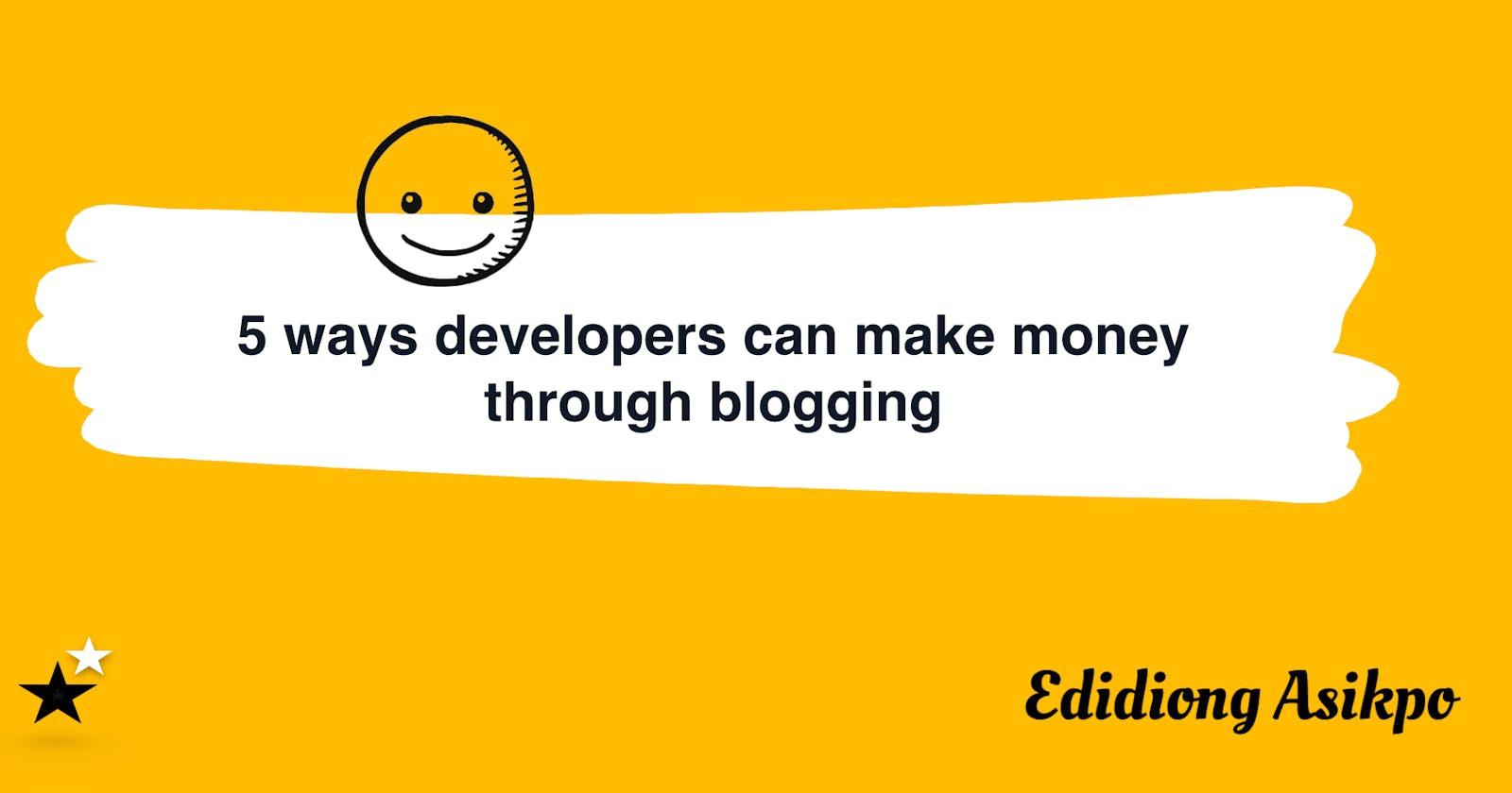 5 Ways Developers Can Make Money Through Blogging
