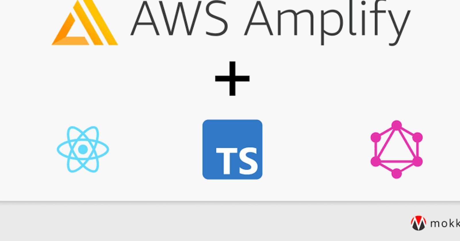 Build and Deploy a Serverless GraphQL React App Using AWS Amplify