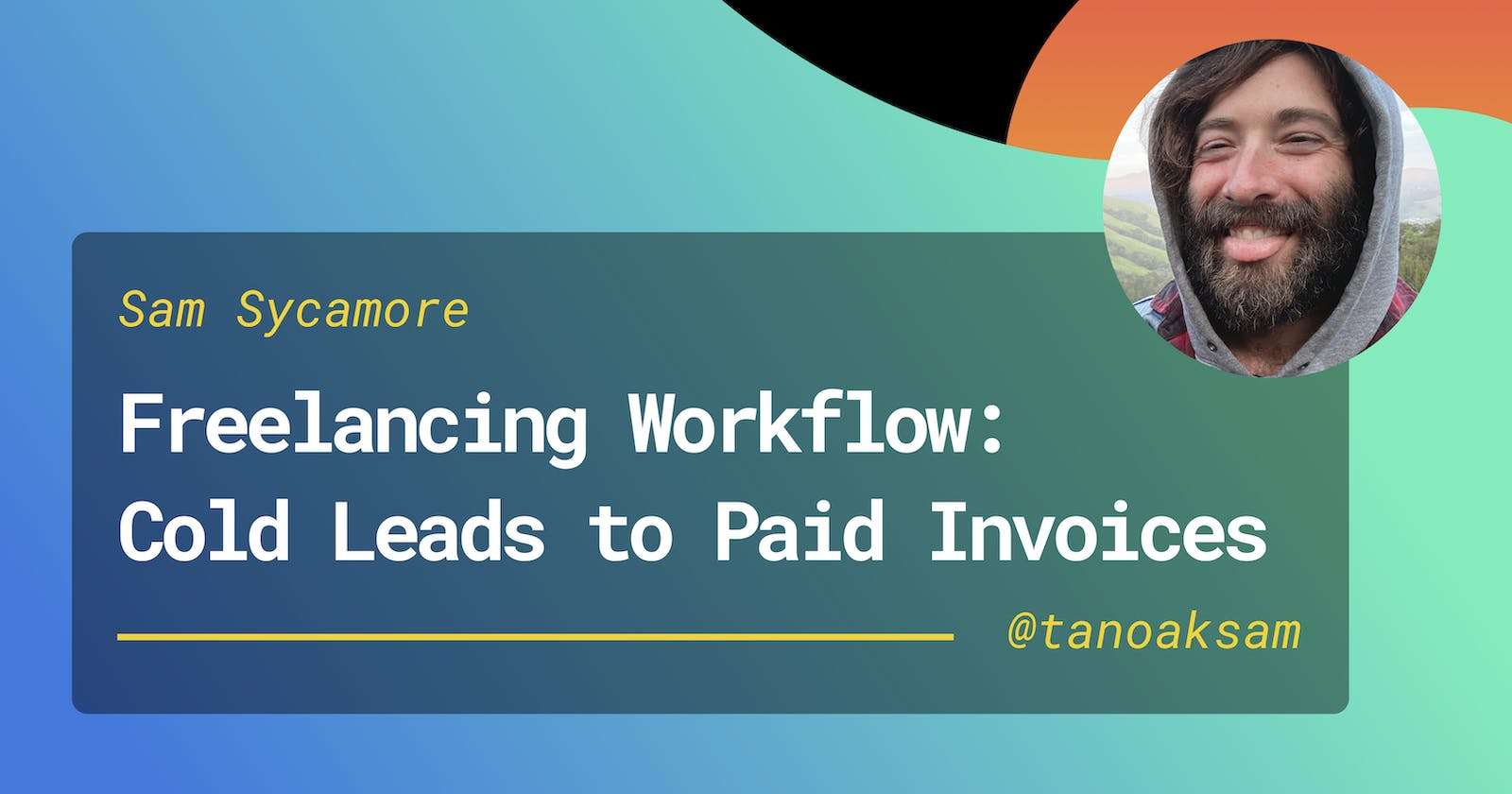 My Freelancing Workflow, from Cold Leads to Paid Invoices