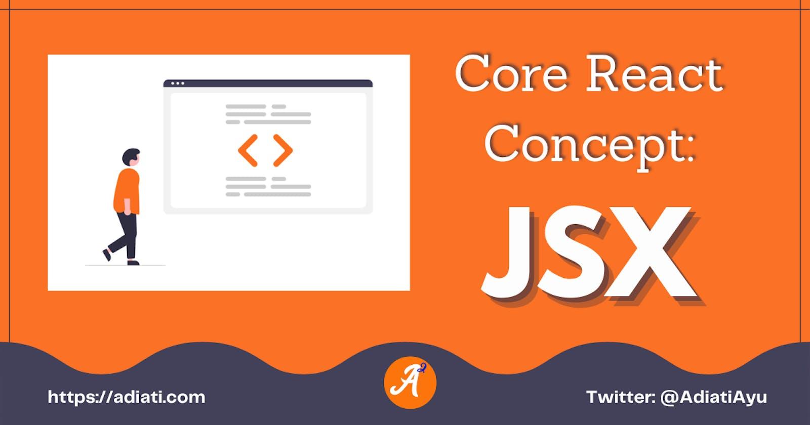 Core React Concept: JSX
