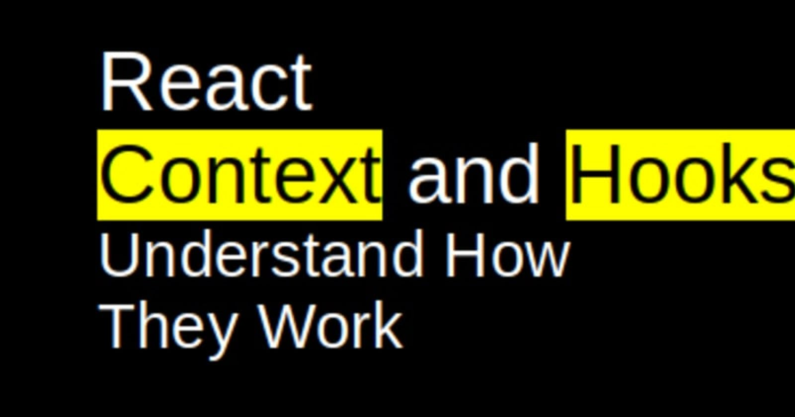 React Context and Hooks: An Open Source Project to Understand How They Work