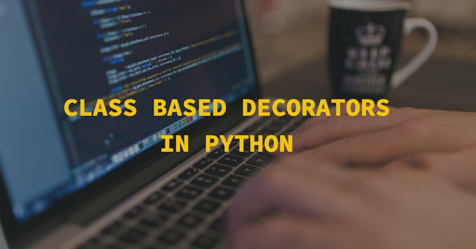 Class based decorators in python