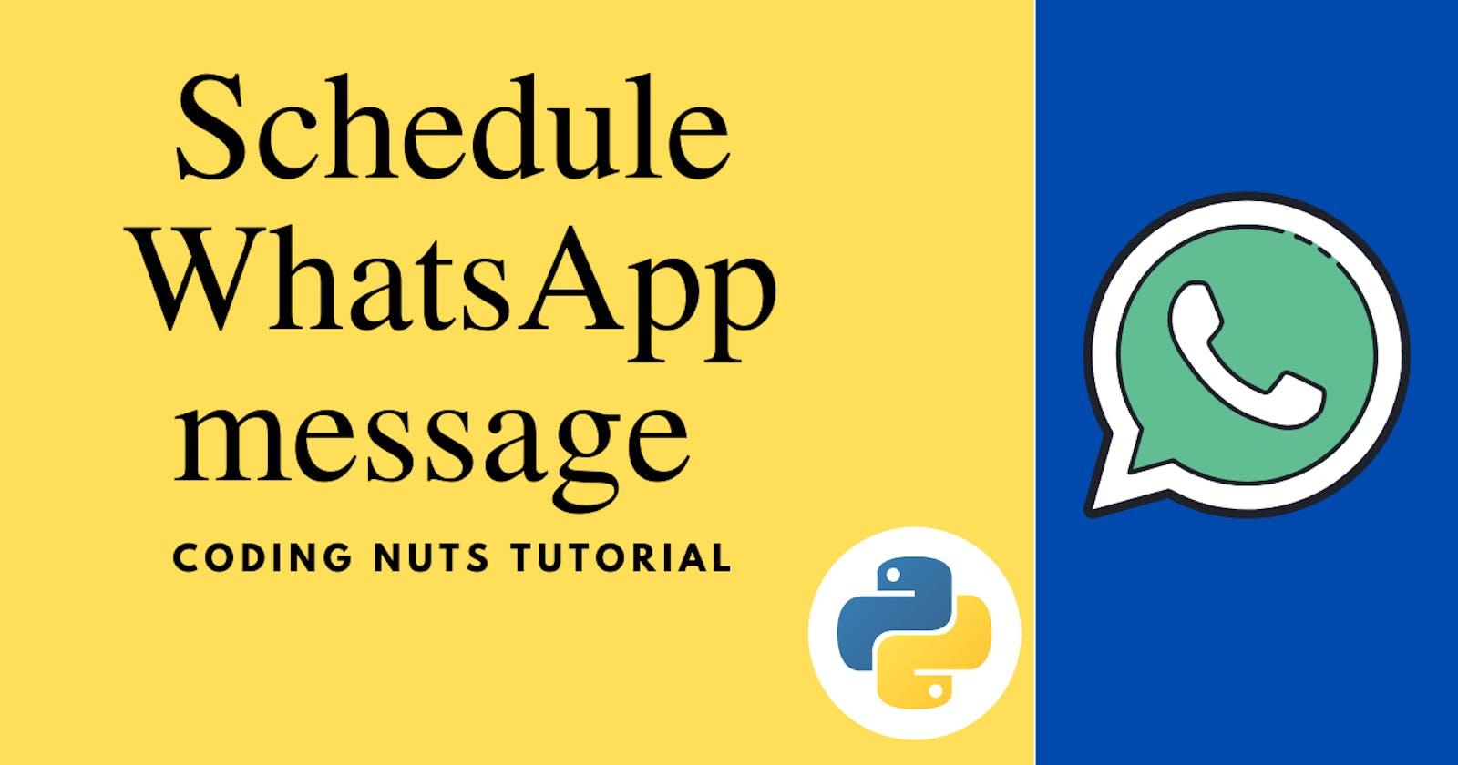 WhatsApp Message Scheduler   Python Hacks   Automate WhatsApp