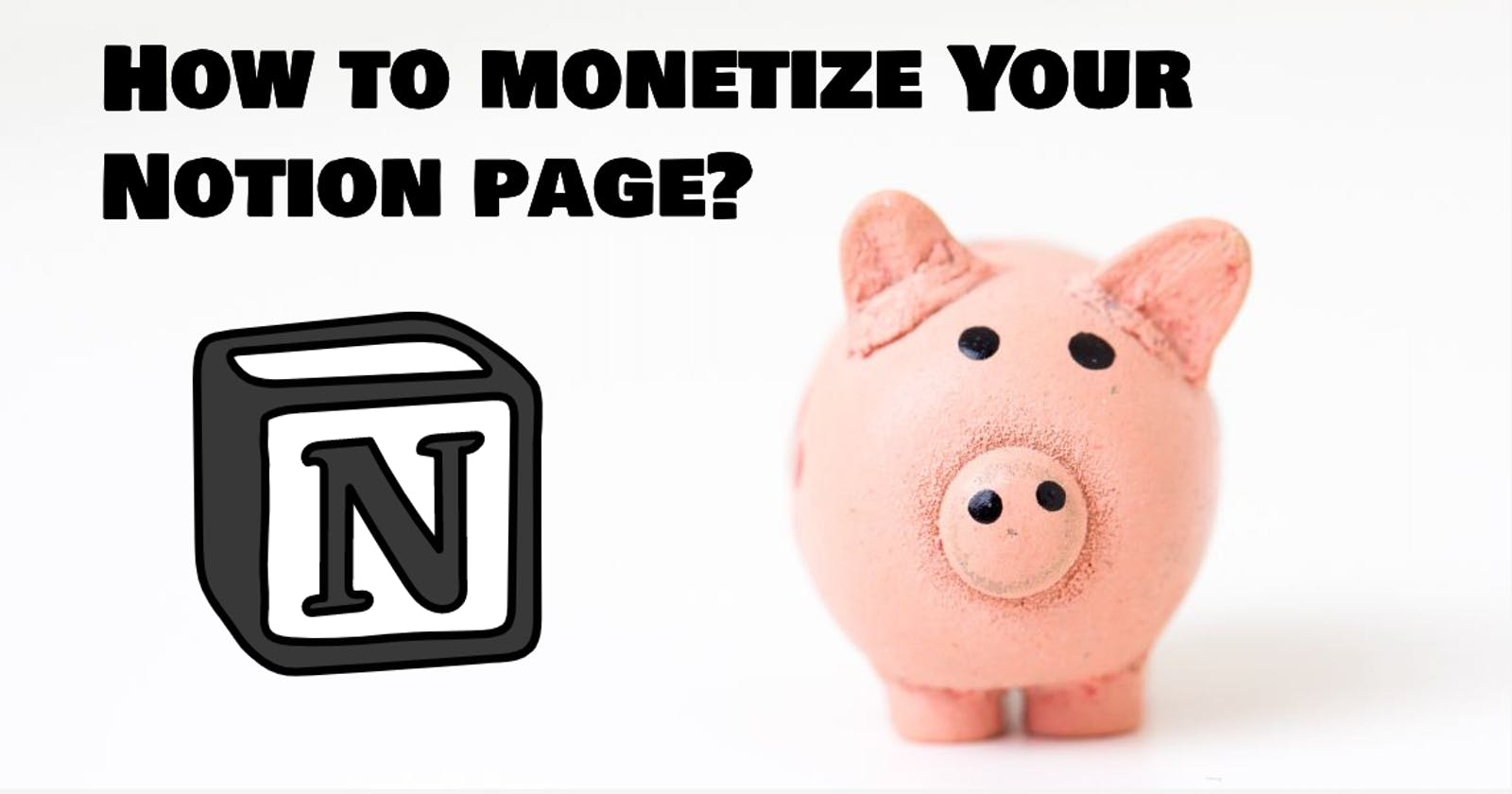 How to monetize your Notion page?
