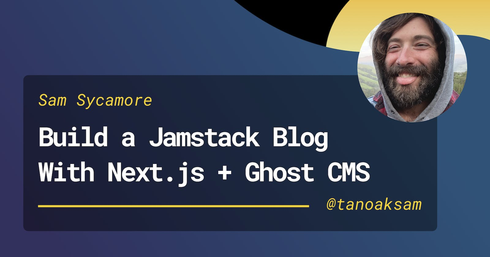 Build a Jamstack Blog with Next.js & Ghost CMS