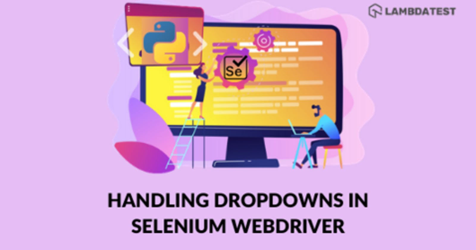 How To Handle Dropdowns In Selenium WebDriver Using Python?