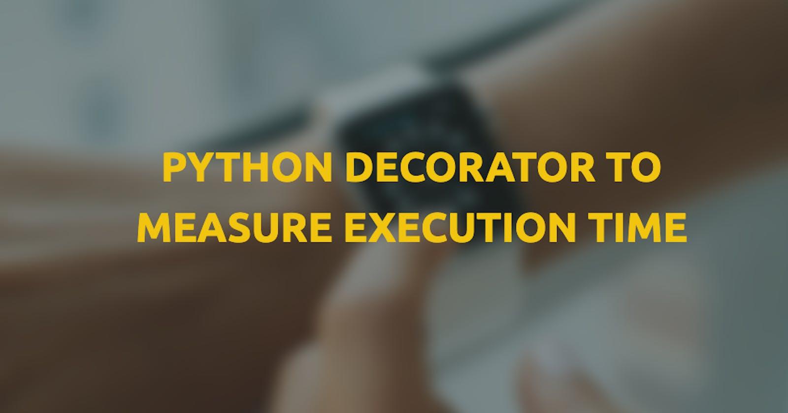 Python decorator to measure execution time