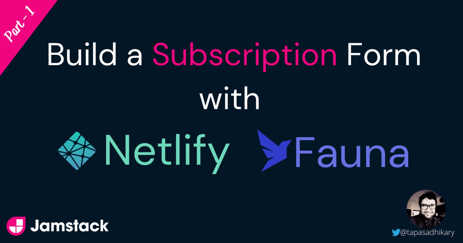 Build a Jamstack subscription form with Netlify forms and Fauna - Part 1